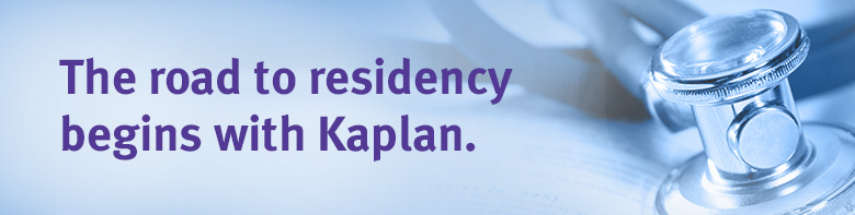 The road to residency starts with Kaplan.