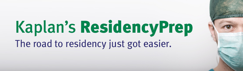 Kaplan's ResidencyPrep. The road to residency just got easier.