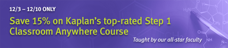 Save 15% on Kaplan's top-rated Step 1 Classroom Anywhere Course