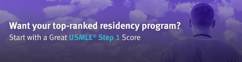 Want your top-ranked residency program? Start with a Great USMLE Step 1 Score