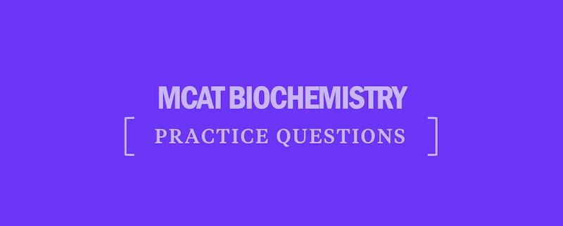 mcat-biochemistry-practice-questions