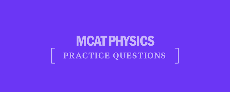mcat-physics-practice-questions