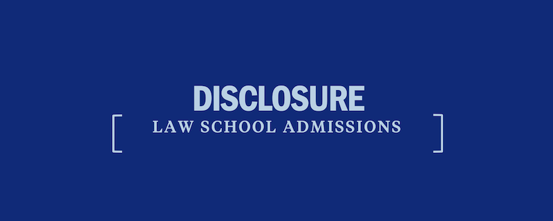 disclosure-law-school-admissions