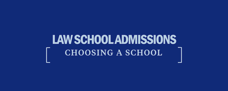 law-school-admissions-choosing-a-law-school
