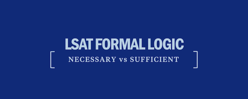 lsat-formal-logic-necessary-vs-sufficient
