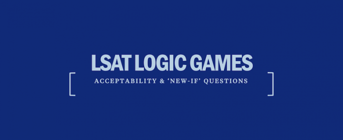 lsat-logic-games-acceptability-new-if-questions