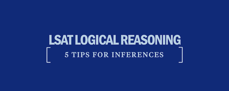 lsat-logical-reasoning-5-tips-inferences