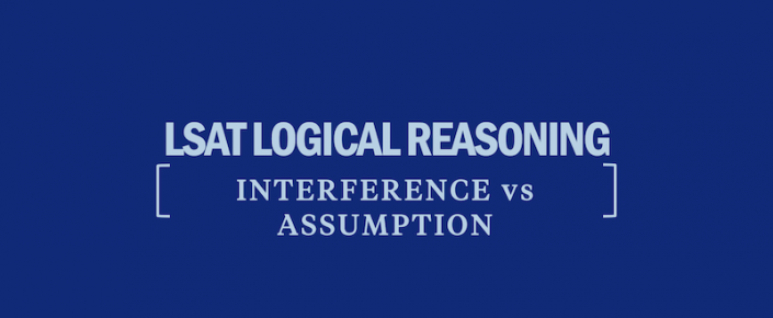 lsat-logical-reasoning-interference-vs-assumption-questions-tips-strategy