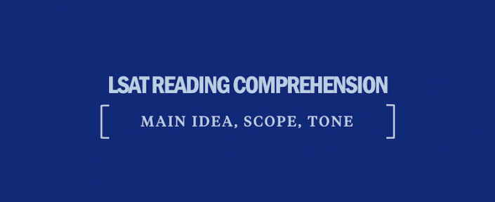lsat-reading-comprehension-main-idea-scope-tone-tips-strategy