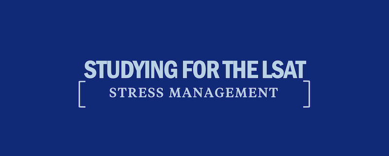 studying-for-the-lsat-stress-management