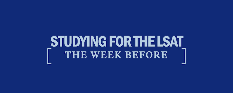 studying-the-week-before-the-lsat