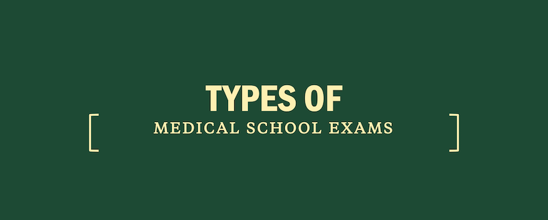 types-of-medical-school-exams