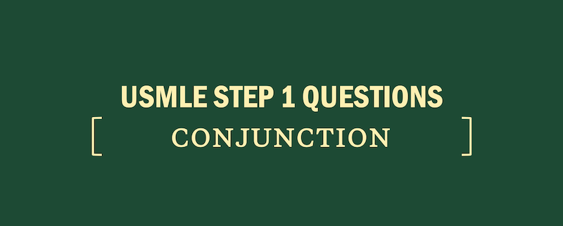 usmle-step-1-questions-conjunction