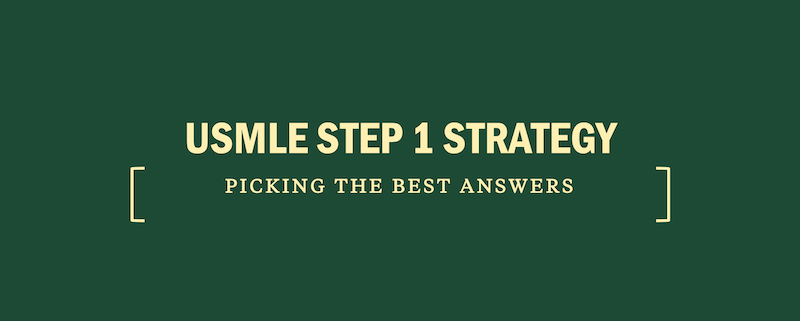 usmle-step-1-strategy-picking-best-answers