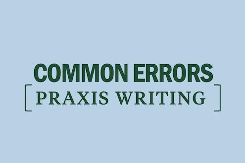 common-errors-praxis-writing