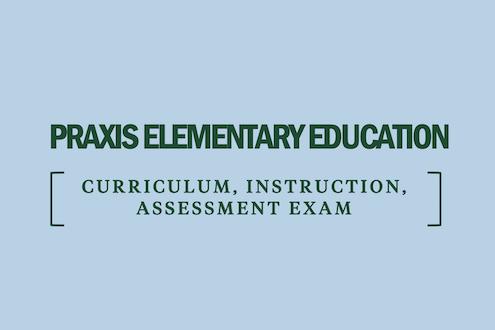 praxis-elementary-education-curriculum-instruction-assessment-exam
