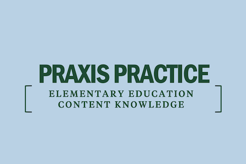 praxis-practice-elementary-education-content-knowledge