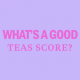 whats-a-good-teas-score