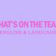 whats-on-teas-english-language