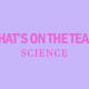 whats-on-teas-science