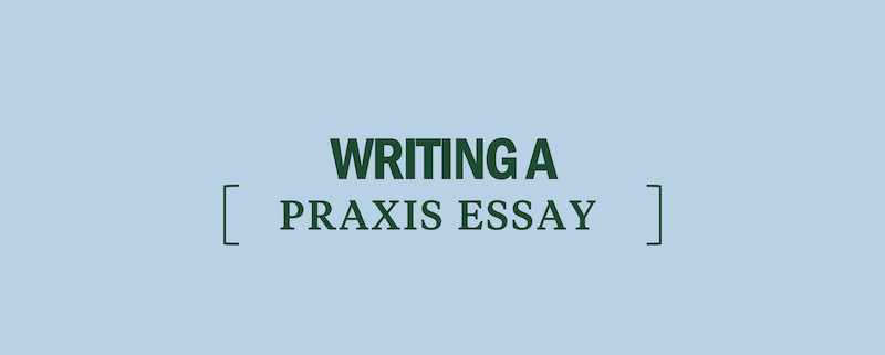 Praxis core writing essay prompts list