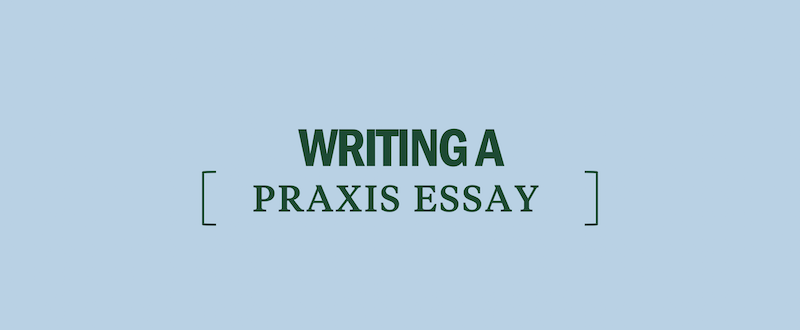 Praxis 1 writing source base essay