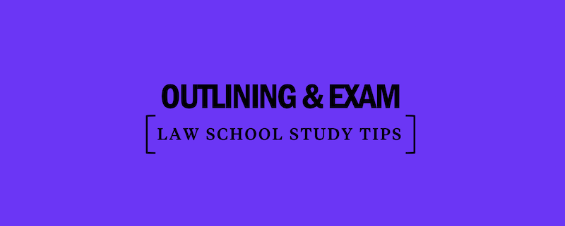 outline-exam-law-school-study-tips