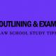 outline-exam-law-school-study-tips