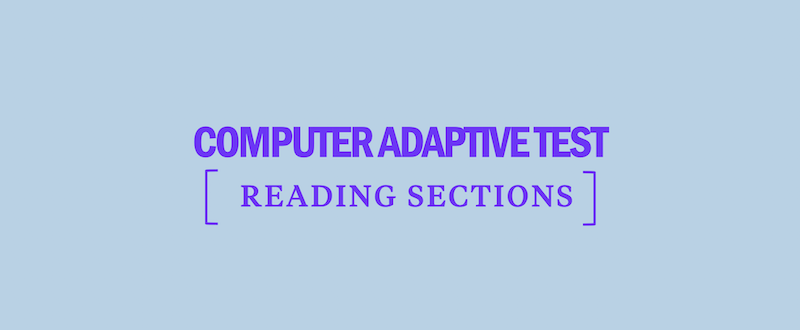 How to Master Reading Sections on a Computer-Adaptive Test