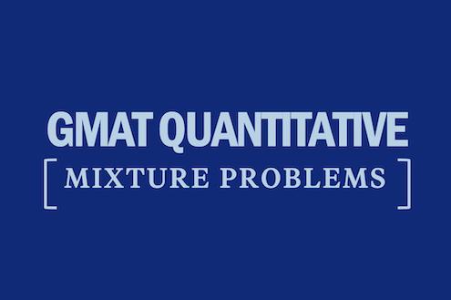 gmat-quantitative-mixture-problems