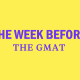 study-week-before-gmat