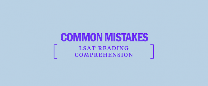 common-mistakes-avoid-lsat-reading-comprehension