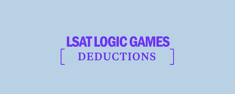 lsat-logic-games-deductions-tips-strategy