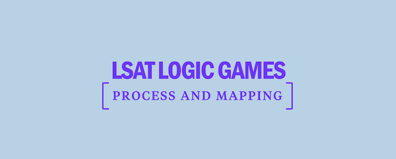 lsat-logic-games-process-and-mapping