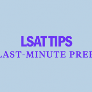 lsat-tips-last-minute-prep-strategy