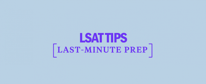 lsat-tips-last-minute-prep-strategy