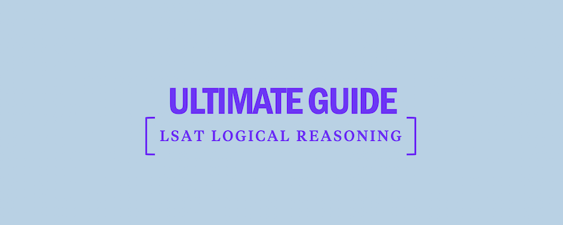 ultimate-guide-lsat-logical-reasoning