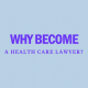 why-to-become-health-care-lawyer