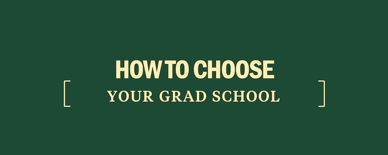 choose-your-graduate-school-choice