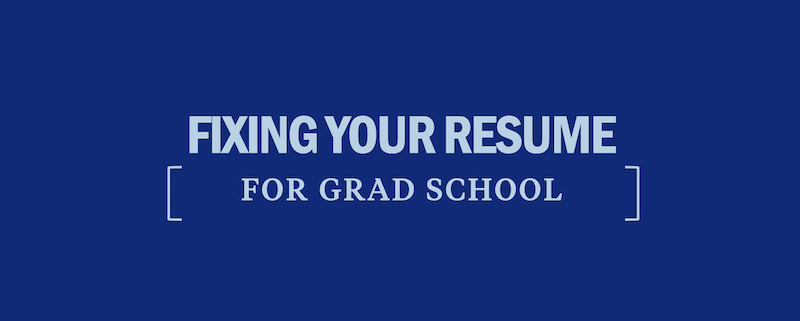 fix-your-resume-for-grad-school