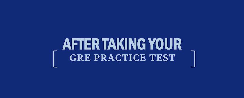 gre-practice-test-after-what-next