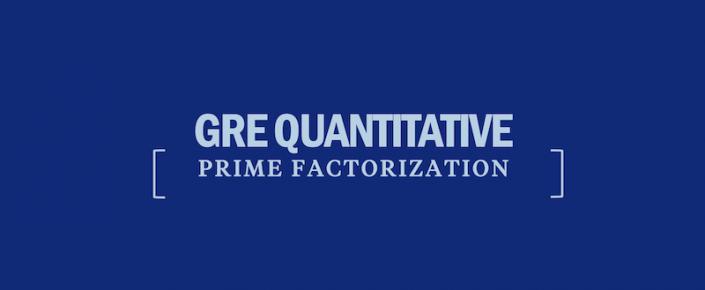 gre-quantitative-prime-factorization