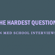 hardest-question-medical-school-interviews