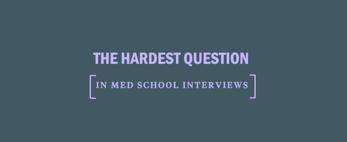 hardest-question-medical-school-interviews