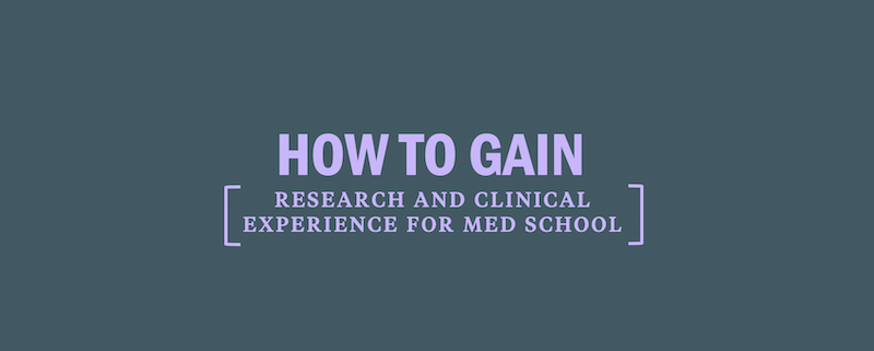 How to Gain Research and Clinical Experience for Med School