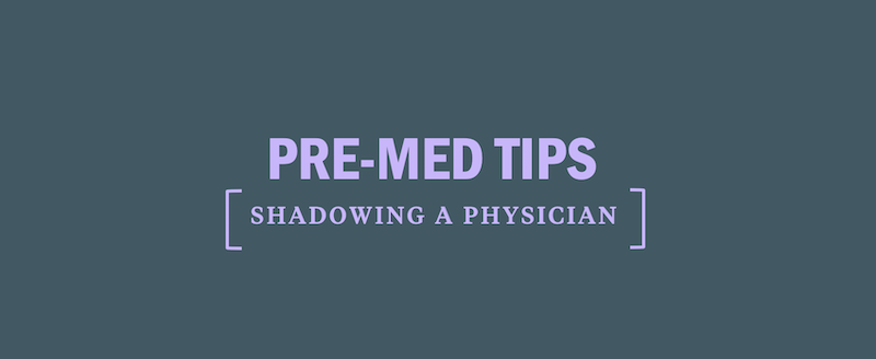 Pre-Med Tips for Shadowing a Physician - Kaplan Test Prep