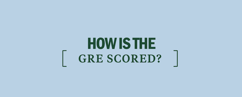 how-is-the-gre-scored