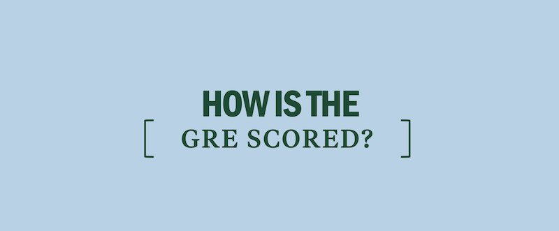 How is the GRE scored? - Kaplan Test Prep