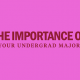 importance-of-your-undergraduate-major-if-no-graduate-school
