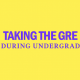 taking-the-gre-during-undergrad